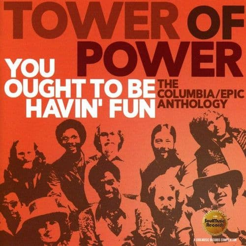 Tower Of Power<br>You Ought To Be Havin' Fun (The Columbia/Epic Anthology)<br>2CD, Comp, RM